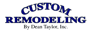 Custom Remodeling by Dean Taylor, Inc.